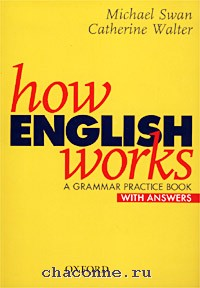 How English Works. A Grammar Practice W/Ans