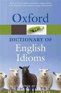 Oxford Dictionary Of English Idioms Pb
