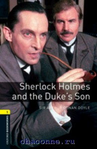 Oxford 1 Sherlock Holmes and the Dukes Son