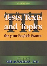 Tests,texts and topics for your english exams