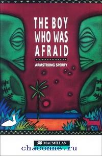 The Boy Who Was Afraid