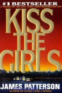 """""""Kiss the Girls"""", Patterson интернет магазин Чакона:у нас можно купить книги, диски, канцтовары, печатную продукцию"""